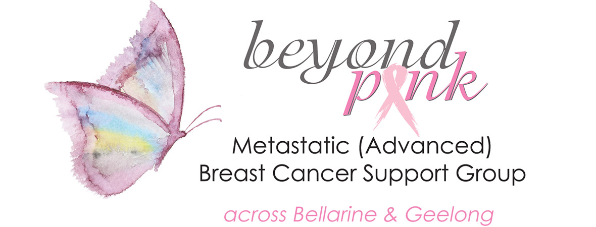 Beyond Pink Metastatic (Advanced) breast cancer support group | Bellarine, Geelong Victoria